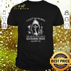 Official Skull i can't go to hell the devil still has a restraining order shirt