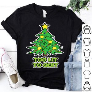 Original Christmas Tree for the Family - Too lit too Quit shirt