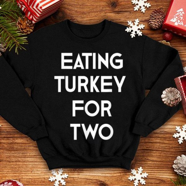 Premium Eating Turkey for Two Pregnancy Announcement Tee shirt