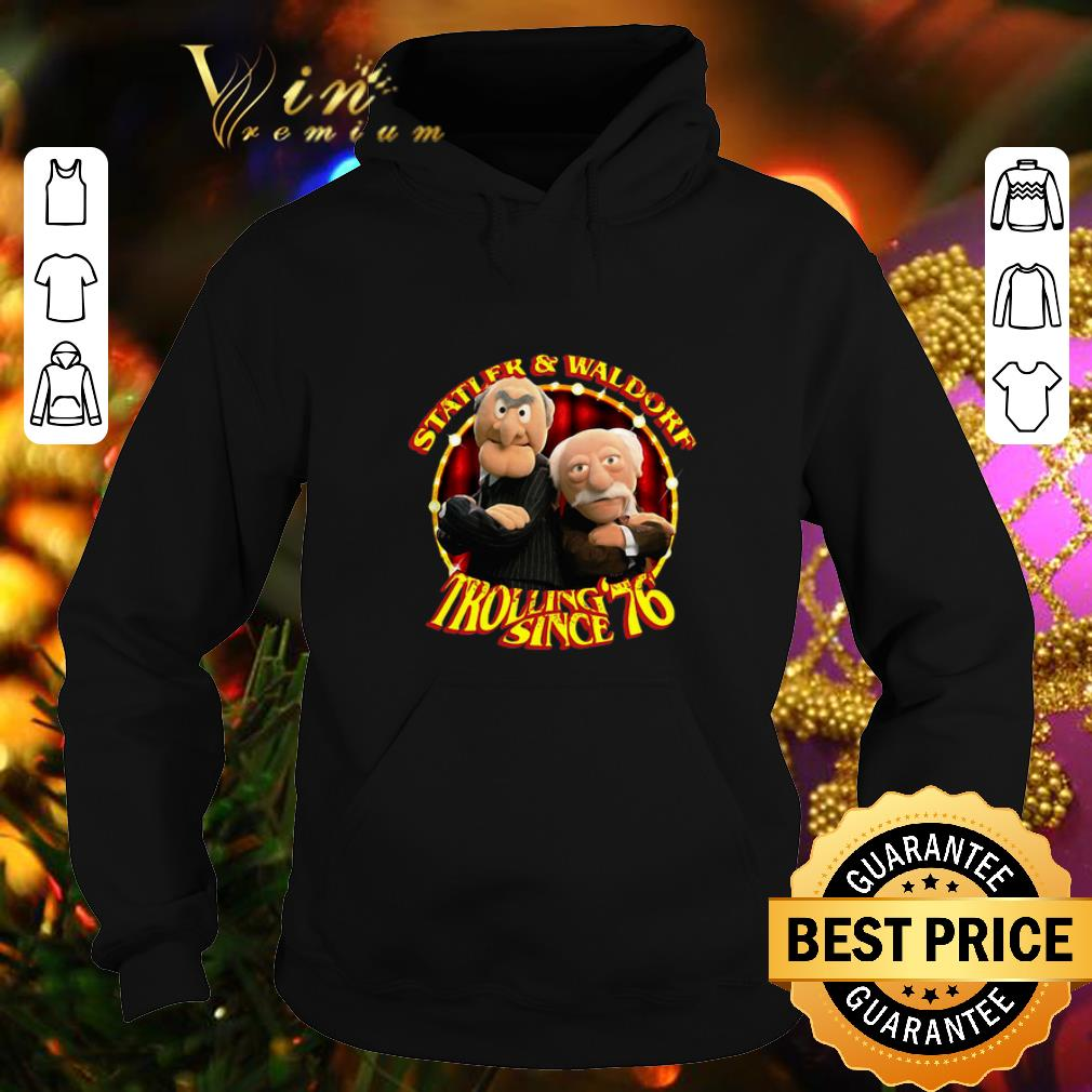 Cool Statler And Waldorf Trolling Since 76 The Muppet Show shirt 4 - Cool Statler And Waldorf Trolling Since 76 The Muppet Show shirt
