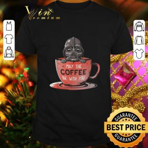 Official Darth Vader may the coffee be with you Star Wars shirt