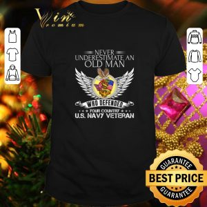 Official Never underestimate an old man who defended your country US Navy veteran shirt