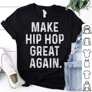 Top Make Hip Hop Great Again 90s Rap Christmas Gift Men sweater