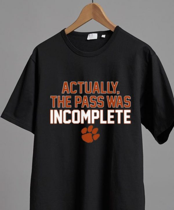 Hot Actually The Pass Was Incomplete shirt