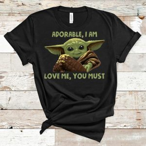 Nice Adorable I Am Love Me You Must - Baby Yoda shirt