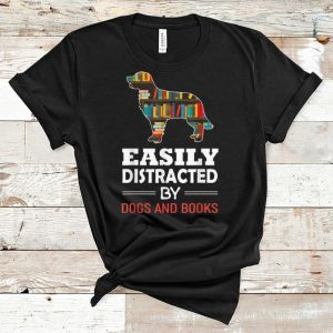 Top Easily Distracted By Dogs And Books shirt