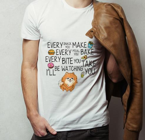 Top Every Snack You Make Every Meal You Bake Dog Lovers shirt 4 - Top Every Snack You Make Every Meal You Bake Dog Lovers shirt