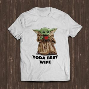 Awesome Baby Yoda Best Wife shirt