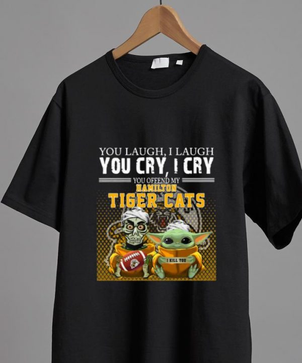 Hot Jeff Dunham and Baby Yoda you laugh I laugh you cry I cry you offend my Hamilton Tigers Cats shirt
