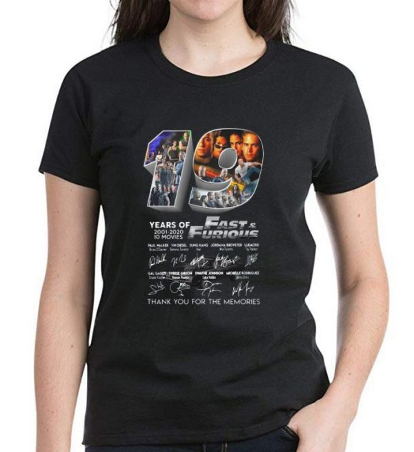 Nice 19 Years Of 2001 2020 10 Movies Fast And Furious Thank You For The Memories shirt