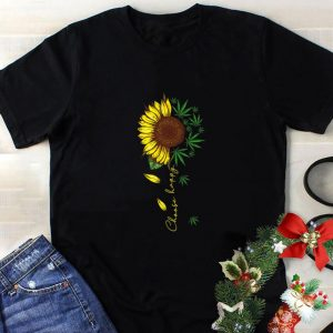 Nice Choose happy sunflower and weed cannabis shirt