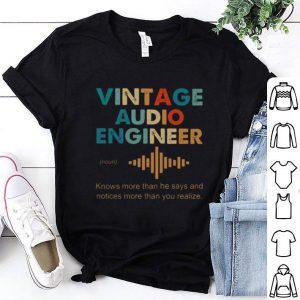 Nice Vintage Audio Engineer noun Knows more than he says and notices shirt