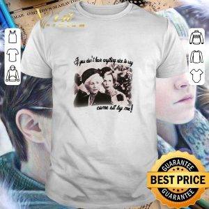 Official Steel Magnolias If you don't have anything nice to say shirt