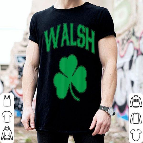 Premium Walsh Family Surname Irish Shamrock St Patricks Day Heritage shirt
