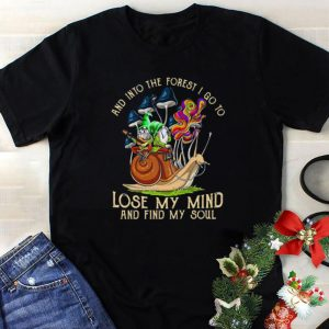 Awesome Gnome Ride Snail And Into The Forest I Go To Lose My Mind And Find My Soul shirt