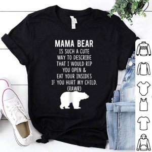 Awesome Mama Bear Is Such A Cute Way To Describe shirt