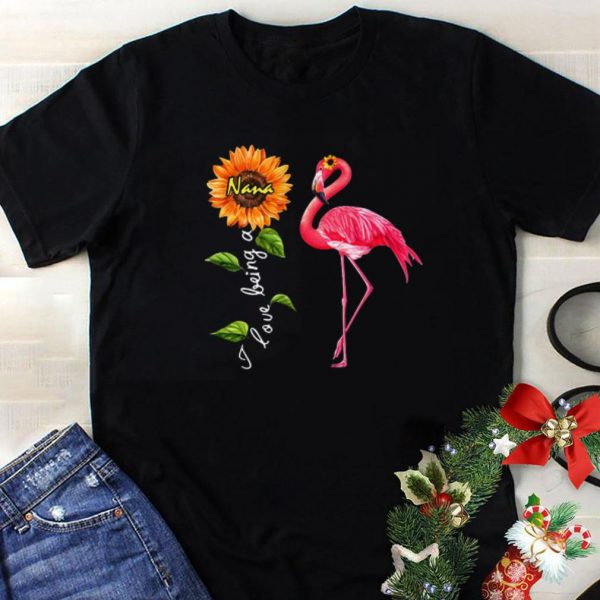 Nice Flamingo sunflower I love being a Nana shirt