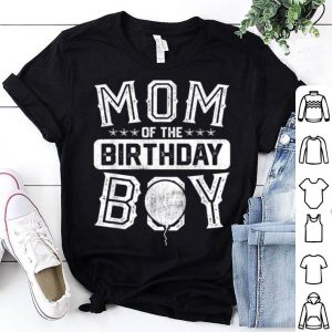 Premium Mom Of The Birthday Boy Mother Cute Funny Women Gifts shirt