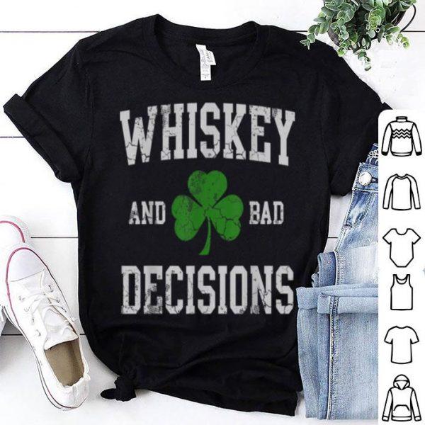 Premium Whiskey And Bad Decisions St Patricks Day shirt