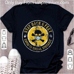 Nice Skull Stay Back 6 Feet Covid-19 Social Distance shirt