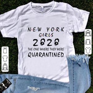 Official New York Girls 2020 The One Where They Were Quarantined Covid-19 shirt