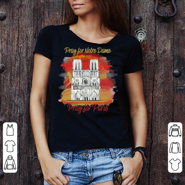 Pray of Notre Dame Pray for Paris shirt