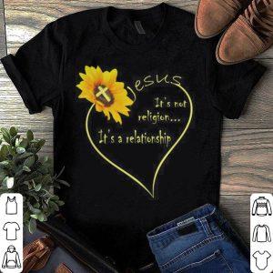Sunflower – Jesus It's Not Religion It's A Relationship shirt