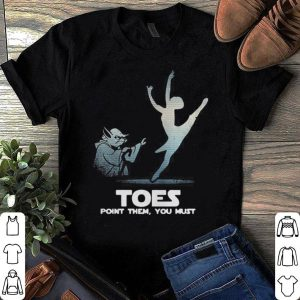 Yoda Toes point them you must ballet shirt