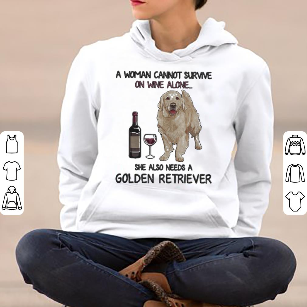 A woman cannot survive on wine alone she also needs a Golden Retriever shirt 4 - A woman cannot survive on wine alone she also needs a Golden Retriever shirt
