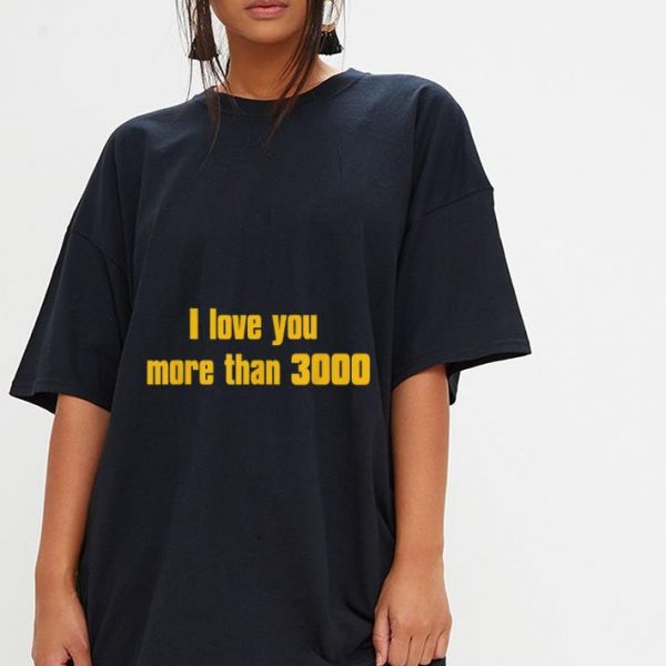 Daughter I love you more than 3000 Daddy shirt