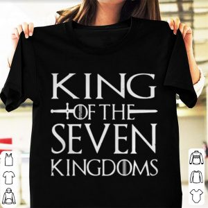 Game of thrones King of the seven kingdoms shirt
