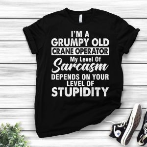 I Am A Grumpy Old Crane Operator Fathers Day shirt