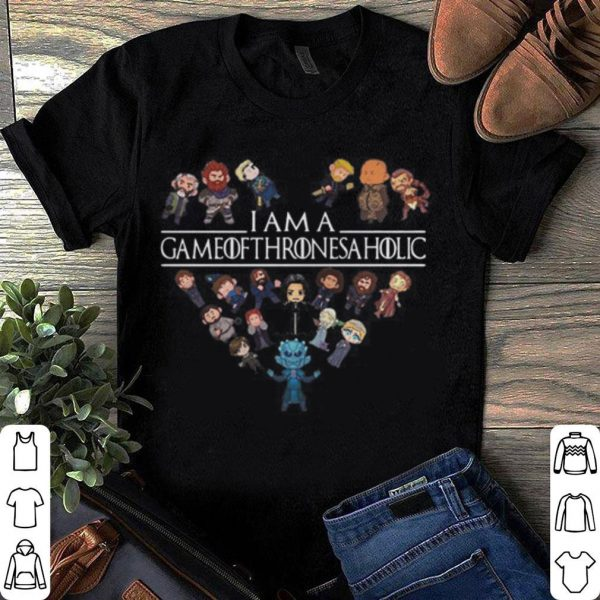 I am a Game Of Thrones Aholic shirt