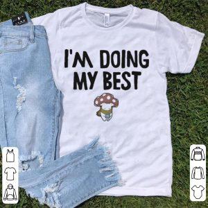 I'm Doing My Best shirt