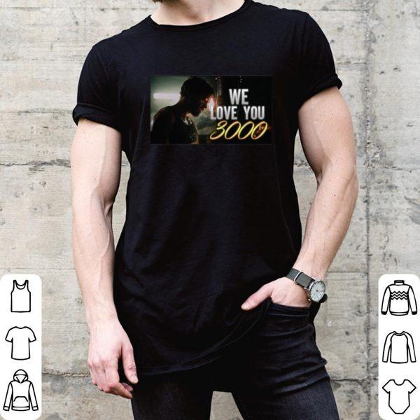 Tony we love you 3000 shirt