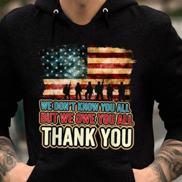 We Don't Know You All But We Owe You All Thank You Memorial Day shirt