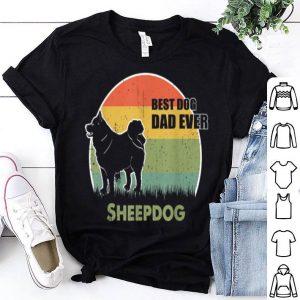 Best Dog Dad Ever Sheepdog Father Day 2019 shirt