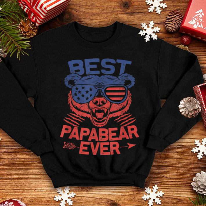 53c977739df4 Best Papa Ever For Papa Bear 4th Of July Fathers Day shirt, hoodie ...