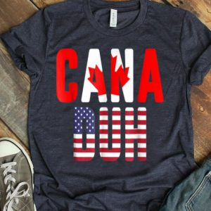 Canaduh Canadian American Flag Canada America shirt