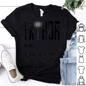 Fathor Like Dad Just Way Mightier Fathers Day Fa-Thor shirt