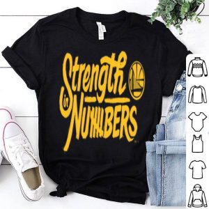 Stenghth In Numbers Golden State Warriors NBA Final Shirt