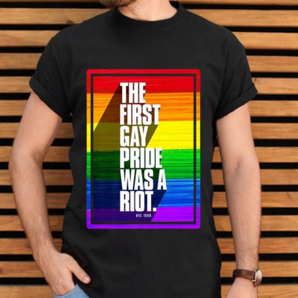 The First Gay Pride Was A Riot NYC World Pride 2019 shirt