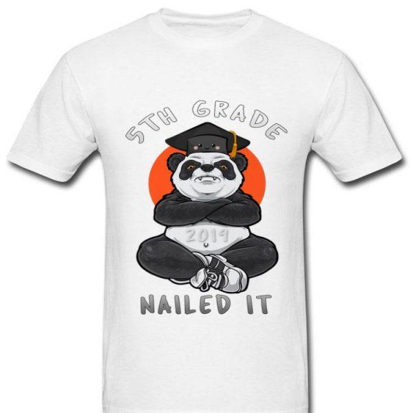 5Th Grade Class Of 2019 Nailed It Panda Graduate Premium shirt