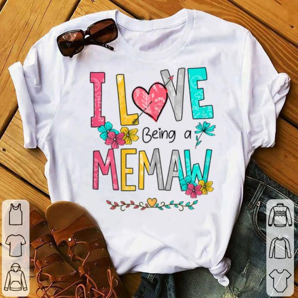Floral Mothers Day I Love Being A Memaw shirt