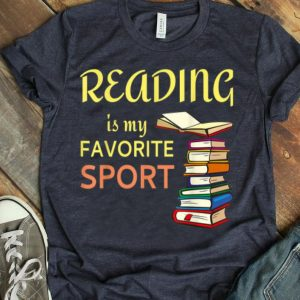 Funny Reading Is My Favorite Sport For Book Lovers shirt