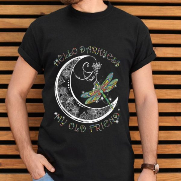 Hello Darkness My Old Friend Dragonfly And Moon shirt