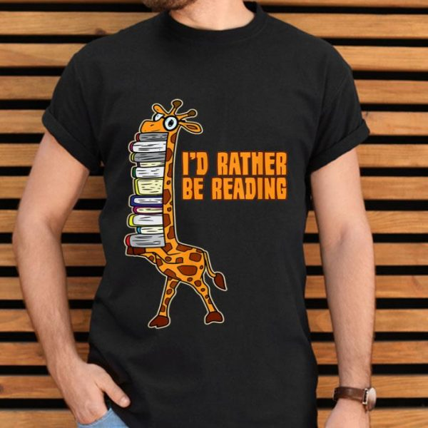 I'D Rather Be Reading Funny Giraffe Book Lover Gift shirt