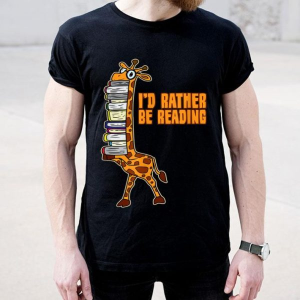 I'D Rather Be Reading Funny Giraffe Book Lover Gift shirt