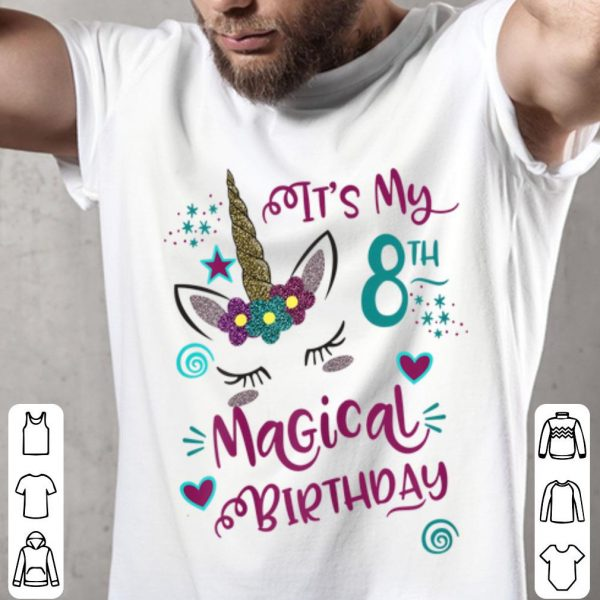 It's My 8th Magical Birthday Girls Unicorn Birthday shirt