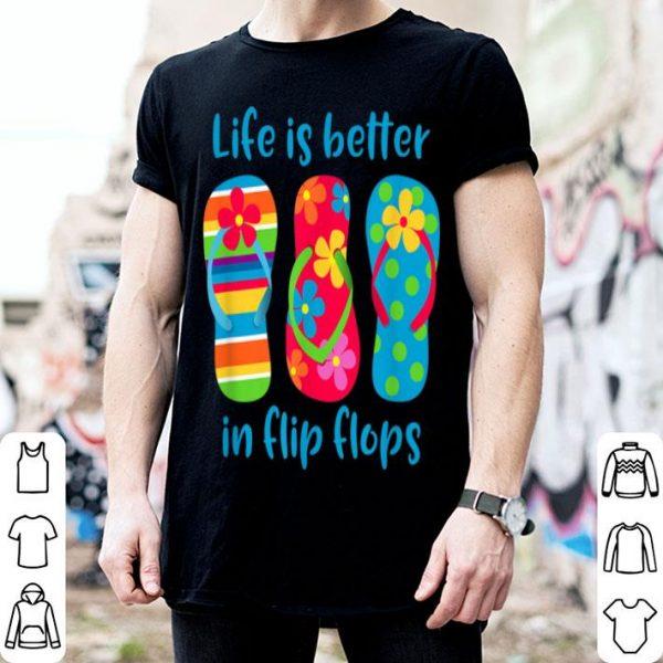Life Is Better In Flip Flops Hawaii Vacation shirt